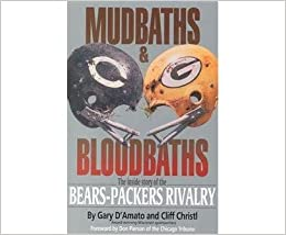 Book Mudbaths and Bloodbaths: The Inside Story of the Bears-Packers Rivalry