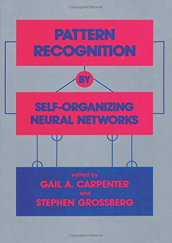 Pattern Recognition by Self-Organizing Neural Networks (MIT Press)