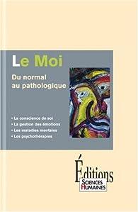 Le moi : Du normal au pathologique par Gaëtane Chapelle