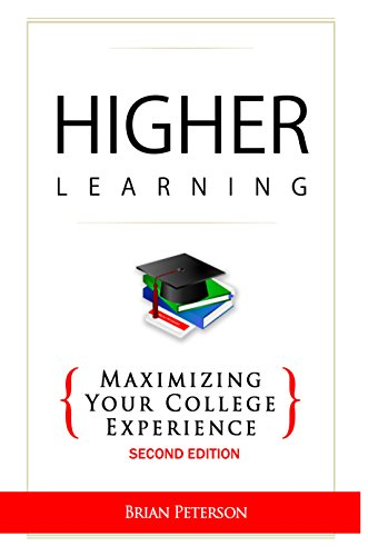 Download Higher Learning: Maximizing Your College Experience Pdf