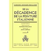 De la décadence de la peinture italienne au XVIe siècle : Thèse latine de Romain Rolland, cahier nº 9 (French Edition)