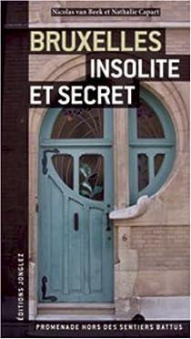 Bruxelles insolite et secret par Van Beek