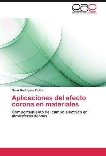 Descargar Libro Aplicaciones Del Efecto Corona En Materiales Omar Rodr Guez Pinilla