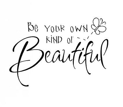 Amazoncom Yingkai Be Your Own Kind Of Beautiful Inspirational