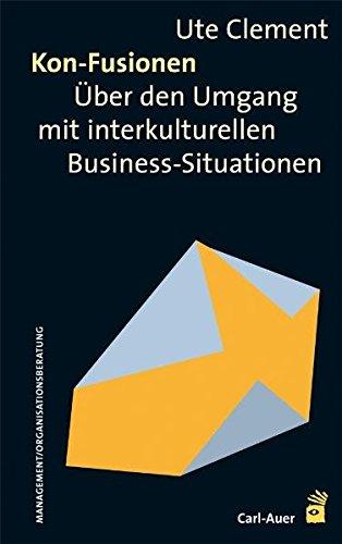 Kon-Fusionen: Über den Umgang mit interkulturellen Business-Situationen