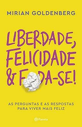 Resultado de imagem para capa do livro liberdade, felicidade e foda-se