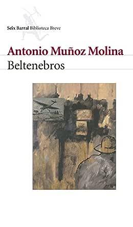 Beltenebros eBook: Molina, Antonio Muñoz: Amazon.es: Tienda Kindle