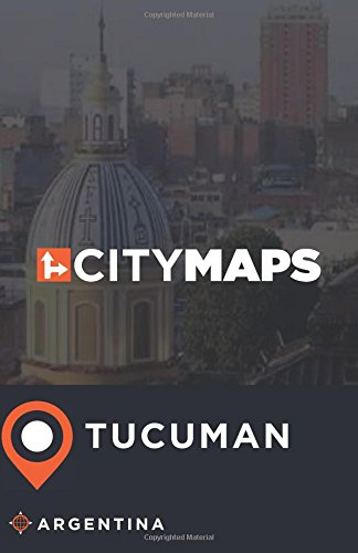Read Online City Maps Tucuman Argentina ebook
