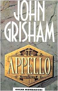 L'appello Copertina flessibile – 3 ott 1995 John Grisham L' appello Mondadori 8804407220