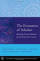 The Formation of Scholars: Rethinking…