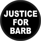 "Justice for Barb - White on Black - 1.25"" Novelty Button Pin"