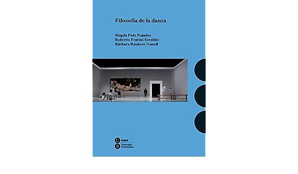 Filosofía de la danza (BIBLIOTECA UNIVERSITÀRIA): Amazon.es: Magda ...