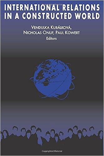 International Relations in a Constructed World: Vendulka Kubalkova