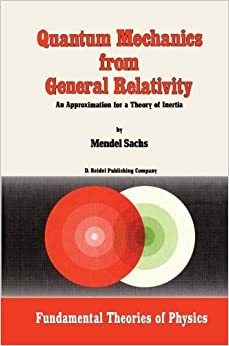 Book Quantum Mechanics from General Relativity: An Approximation for a Theory of Inertia (Fundamental Theories of Physics) by M. Sachs (2013-10-04)