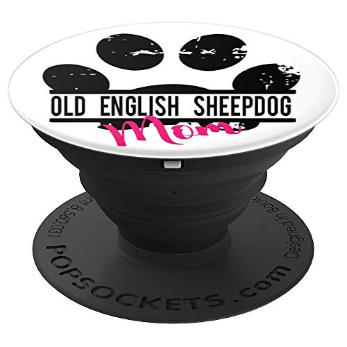 Old English Sheepdog Mom Gift For Her Women Girlfriend Wife - PopSockets Grip and Stand for Phones and Tablets