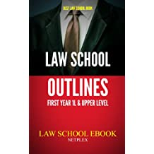 LAW SCHOOL OUTLINES-ALL FIRST YEAR (1L) & UPPER LEVEL