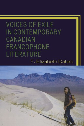 Voices of Exile in Contemporary Canadian Francophone Literature (After the Empire: The Francophone World and Postcolonia