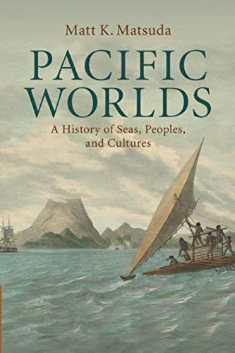Pacific Worlds: A History of Sea...