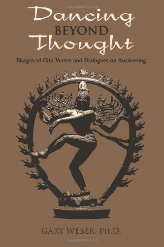 Download Dancing Beyond Thought: Bhagavad Gita Verses and Dialogues on Awakening pdf epub