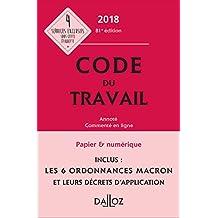 Code du travail 2018, annoté et commenté en ligne (Codes Dalloz Universitaires et Professionnels) (French Edition)