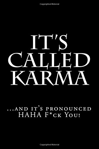 Download It's Called Karma...and it's pronounced HAHA F*ck You!: Blank Lined Journal pdf