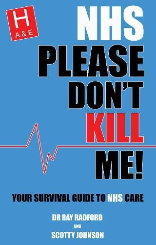 Download NHS Please Don't Kill Me!: Your survival guide to NHS care ebook