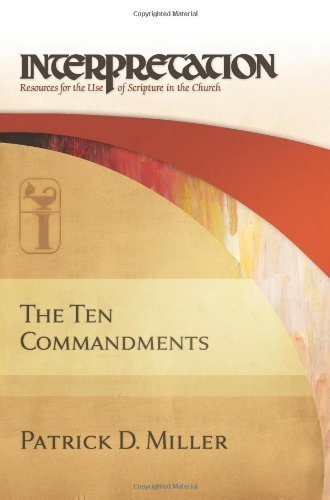 The Ten Commandments: Interpretation: Resources for the Use of Scripture in the Church by Patrick D. Miller (2009-08-06)