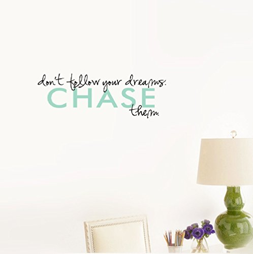 (Wall Sticker Quote Don't Follow Your Dreams, Chase Them. Vinyl Wall Decal Inspirational Motivational for Bedroom Living)