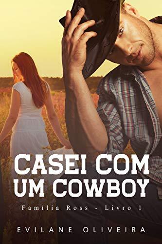 Casei Com Um Cowboy (Família Ross Livro 1)
