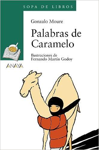 Palabras De Caramelo (literatura Infantil (6-11 Años) - Sopa De Libros) por Gonzalo Moure epub