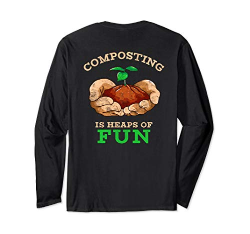 Long Sleeve Composting Gardener Meme T-Shirt (Print On Back)