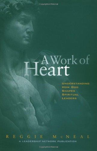 A Work of Heart : Understanding How God Shapes Spiritual...