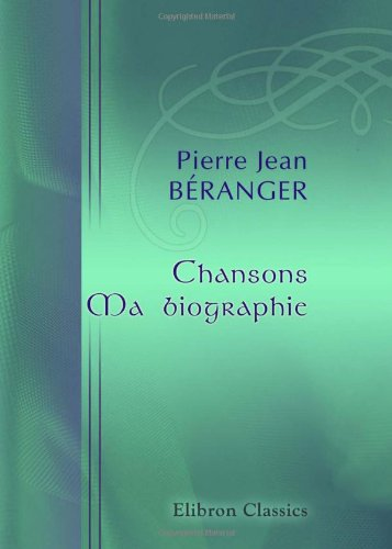 Chansons. Ma biographie (French Edition) by Adamant Media Corporation