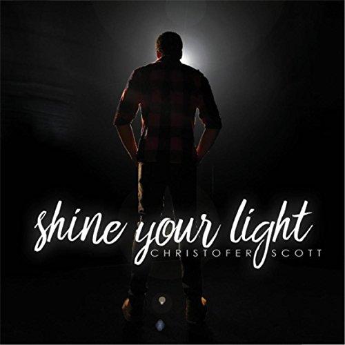 Christofer Scott - Shine Your Light (2017)