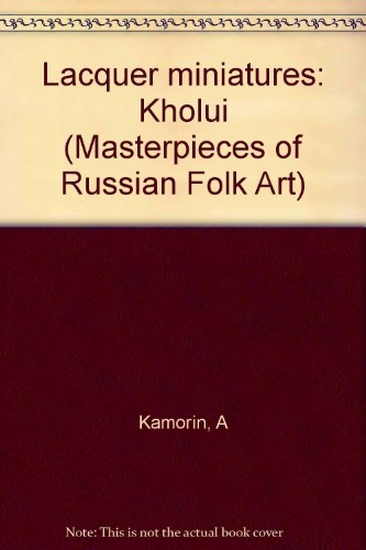 Lacquer Miniatures Kholui Masterpieces of Russian Folk Art