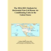 The 2016-2021 Outlook for Horizontal Fan-Coil Room Air Conditioning Units in the United States