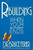 Rebuilding : When Your Relationship Ends, Fisher, Bruce, 0915166755