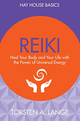 Reiki: Heal Your Body and Your Life with the Power of Universal Energy (Hay House Basics)