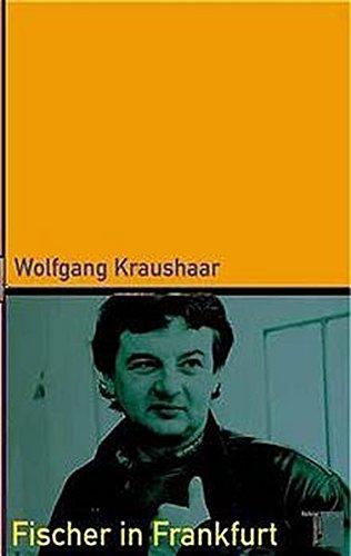 Fischer in Frankfurt. Karriere eines Außenseiters Gebundenes Buch – 16. Oktober 2001 Wolfgang Kraushaar Hamburger Edition 3930908697 MAK_new_usd__9783930908691