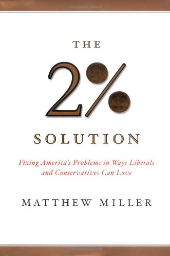 the-two-percent-solution-fixing-americas-problems-in-ways-liberals-and-conservations-can-love