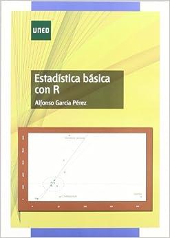 El libro de Alfonso GARCÍA PÉREZ: Estadística Básica Con R