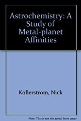 Astrochemistry: A Study of Metal-planet Affinities