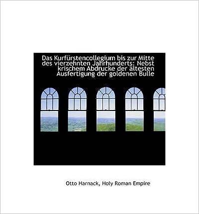 Book Das Kurf Rstencollegium Bis Zur Mitte Des Vierzehnten Jahrhunderts: Nebst Krischem Abdrucke Der Lte (Hardback) - Common