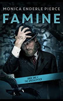 Famine: Book One of The Apocalyptics by [Pierce, Monica Enderle]