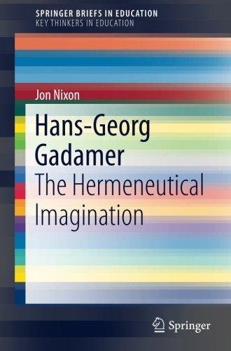 Hans-Georg Gadamer: The Hermeneutical Imagination (SpringerBriefs in Education)