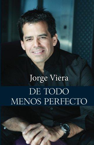 De todo menos perfecto (Spanish Edition) [Jorge Viera] (Tapa Blanda)