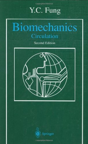 By Y.C. Fung - Biomechanics: Circulation: 2nd (second) Edition