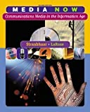 Media Now : Communications Media in the Information Age, LaRose, Robert and Straubhaar, Joseph D., 0534548288
