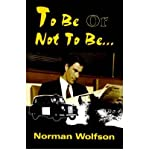 [(To Be or Not to Be... * * )] [Author: Norman Wolfson] [Apr-2000]