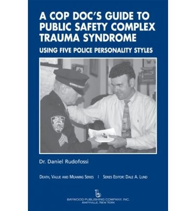 A Cop Doc's Guide to Public Safety Complex Trauma Syndrome : Using Five Police Personality Styles(Hardback) - 2009 Edition PDF
